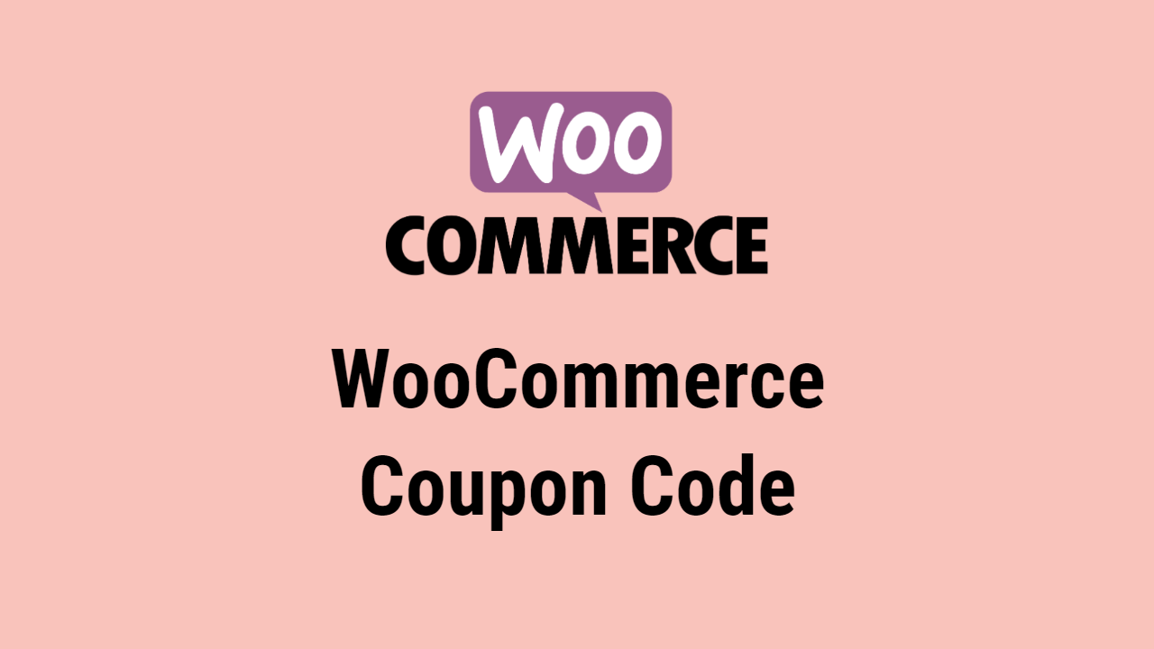 WooCommerce Coupon CodeWooCommerce Coupon Code